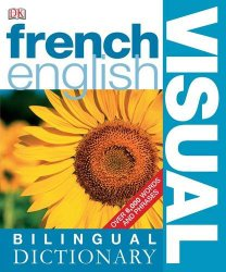 French-English Bilingual Visual Dictionary (DK Bilingual Dictionaries)